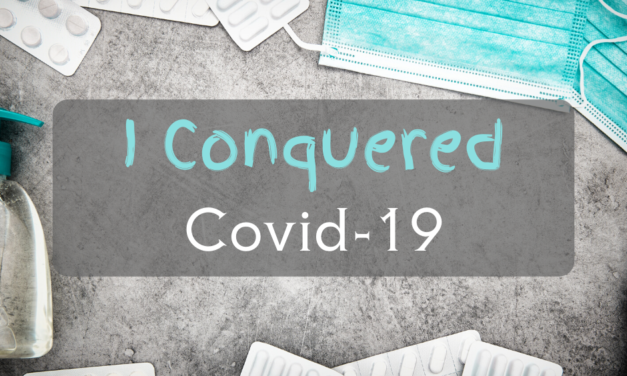 Conquering Covid:  Surviving as a High-Risk Individual